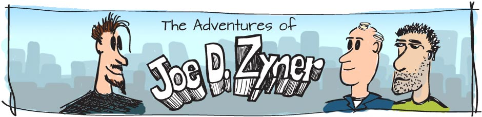 The Adventures of Joe D. Zyner banner